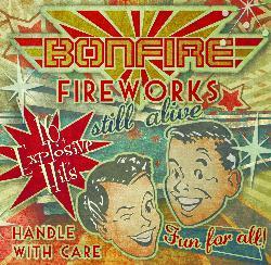 """Bonfire: """"Fireworks…still alive!"""" fuori il 7 ottobre"""