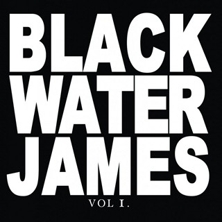 "Blackwater James ""Vol. 1"""