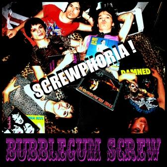 "Bubblegum Screw ""Screwphoria!"""
