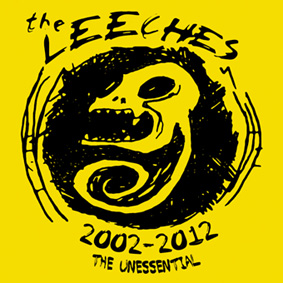 "The Leeches: ""2002 – 2012 The Unessential"""