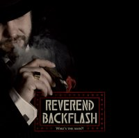 "Reverend Backflash ""Who's The Man?"""