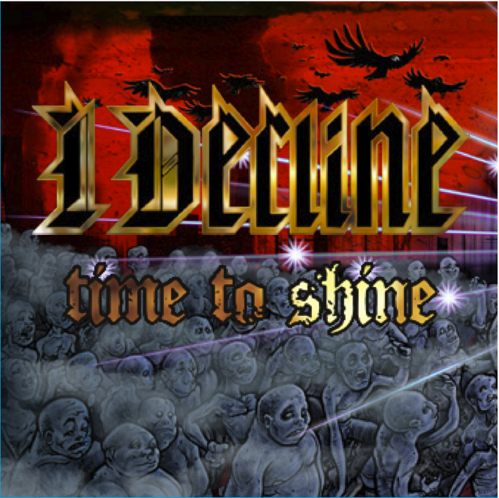 "IDecline ""Time To Shine"""