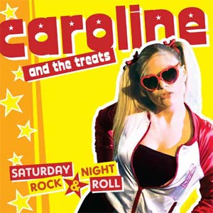 "Caroline And The Treats ""Saturday Night, Rock And Roll"""