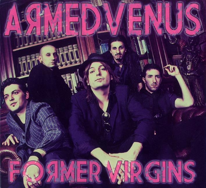 """Armed Venus """"Former Virgins"""""""