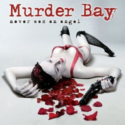 "Murder Bay ""Never Was An Angel"""