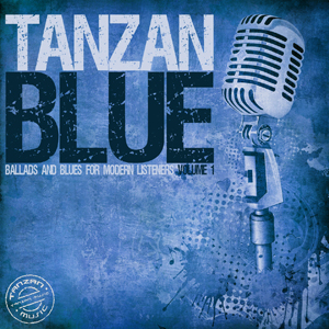 Tanzan Music: fuori Ballads and Blues For Modern Listeners