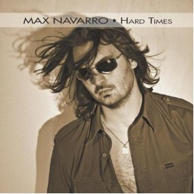 """Max Navarro """"Hard Times"""""""