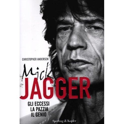 """Esce oggi """"Mick Jagger – Gli eccessi, la pazzia, il genio"""""""