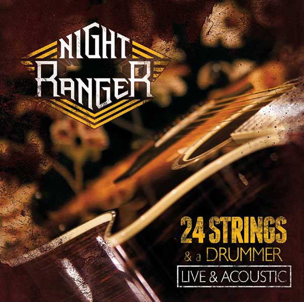 "Night Ranger: anteprima di  ""24 Strings and a Drummer – Live and Acoustic"""