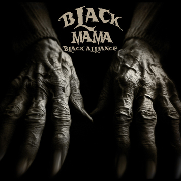 "Black Mama ""Black Alliance"""