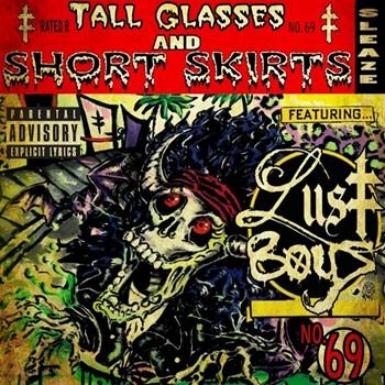 """Lust Boys """"Tall Glasses And Short Skirt"""""""