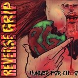 "Reverse Grip ""Hunger For Chaos"""