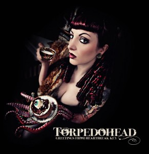 "Torpedohead ""Greetings From Heartbreak Key"""