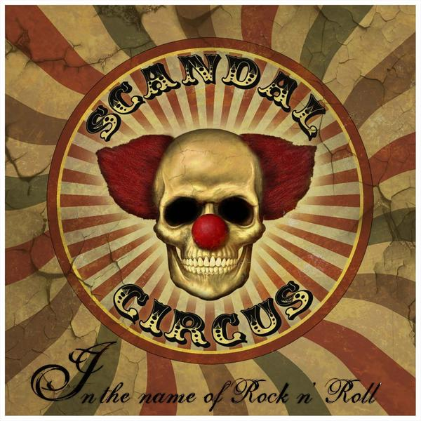 "Scandal Circus ""In the Name of Rock N Roll"""
