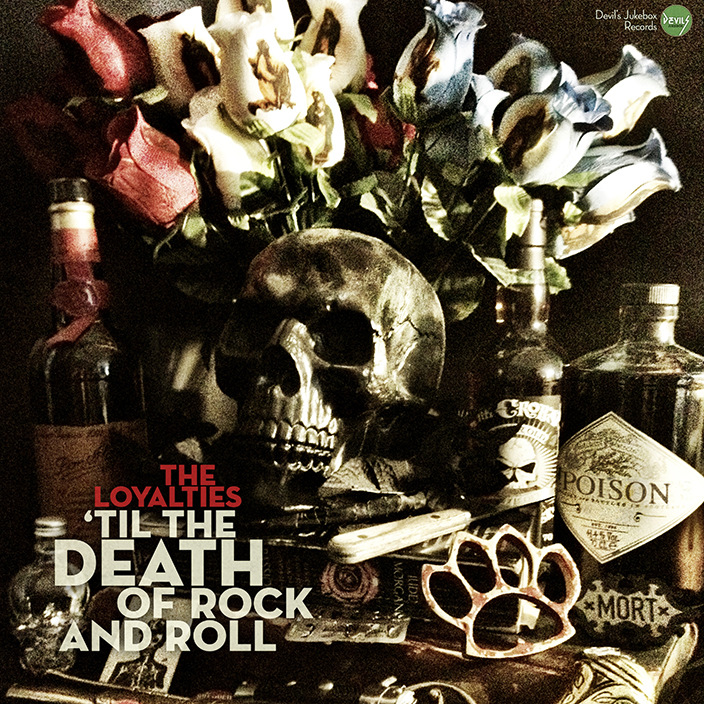 The Loyalties – 'Til The Death Of Rock & Roll