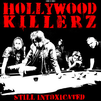 "Hollywood Killerz: ""Still Intoxicated"" in uscita il 20 Aprile!"