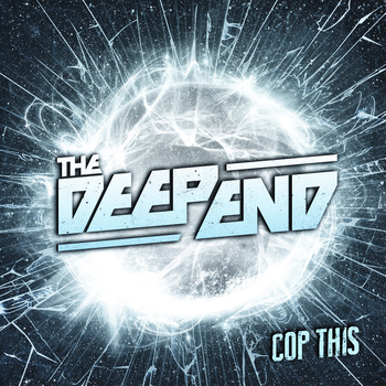 "The Deep End ""Cop This"""