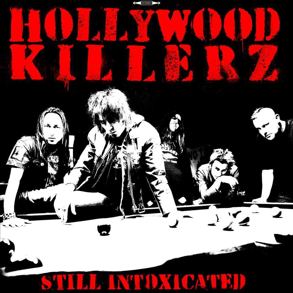 "Hollywood Killerz ""Still Intoxicated"""