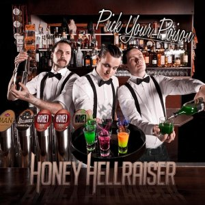 "Honey Hellraiser ""Pick Your Poison"""