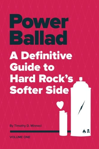 "E' uscito: ""Power Ballad: A Definitive Guide To Hard Rock's Softer Side"""