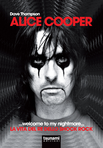 Alice Cooper Welcome to my Nightmare – La vita del re dello shock rock