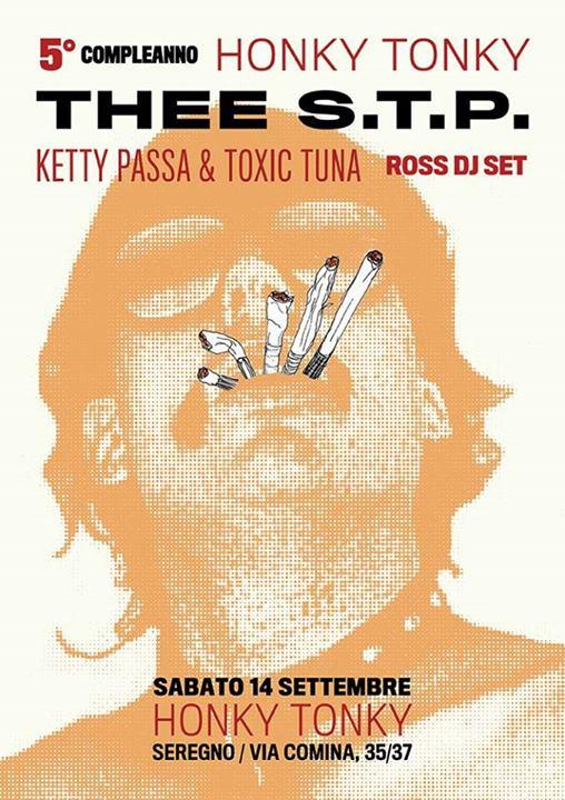 5° compleanno dell'Honky Tonky con Thee STP, Ketty Passa & Toxic Tuna e Ross Dj-set