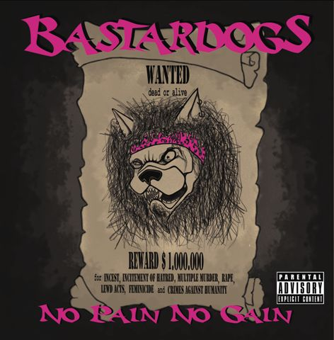 "Bastardogs ""No Pain No Gain"""
