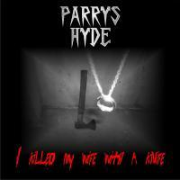 "Parris Hyde ""I Killed My Wife With A Knife"""