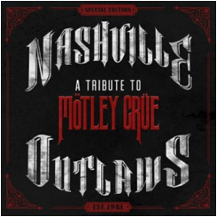 Nashville Outlaws: A tribute to Motley Crue – annunciati i dettagli del tributo country in uscita l'8/7