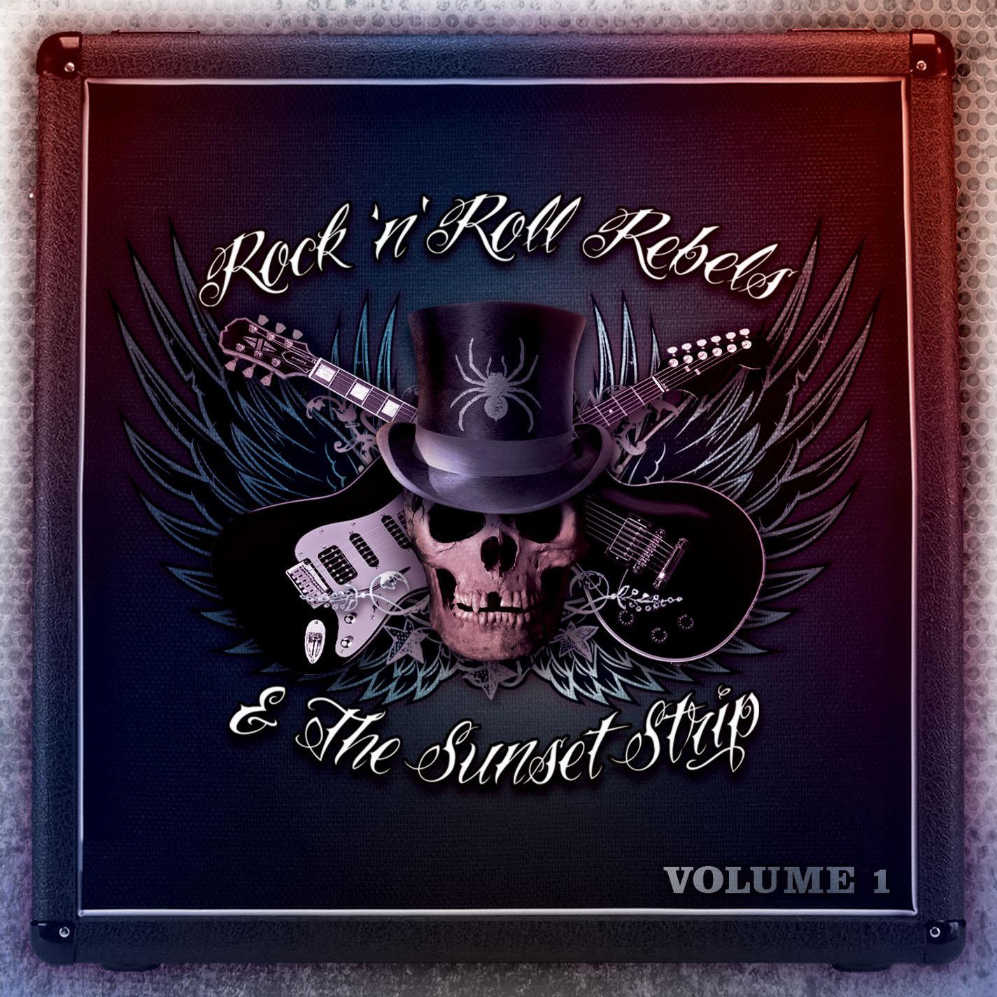 Rock 'n' Roll Rebels & the Sunset Strip Volume One