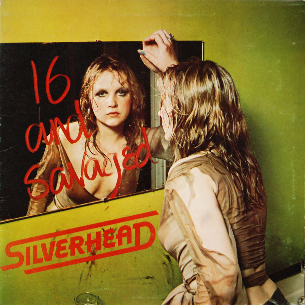 "Silverhead ""First / 16 and Savaged"""
