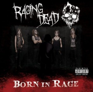 Raging Dead - Born In Rage