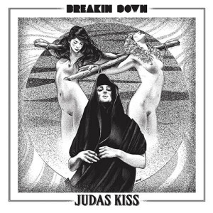 Breakin Down - Judas Kiss