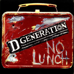 D-Generation - No Lunch