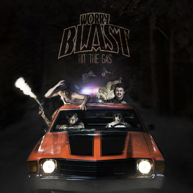 "WORRY BLAST  ""Hit The Gas"""