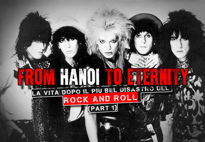 Hanoi Rocks: la vita dopo il più bel disastro del Rock And Roll (Part 1)