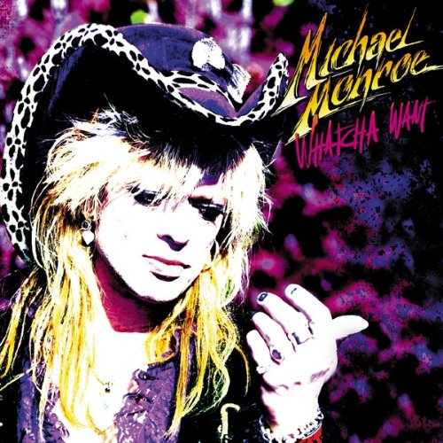 Michael Monroe Whatcha Want