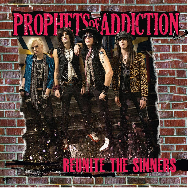 "Prophets Of Addiction ""Reunite The Sinners"""