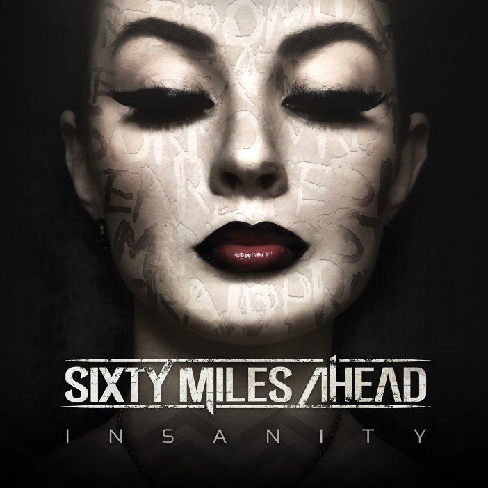 "Sixty Miles Ahead ""Insanity"""