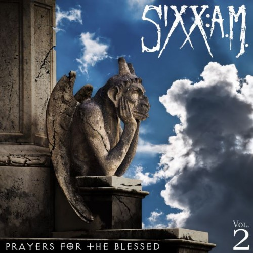 "Sixx:A.M. ""Prayers for the Blessed Vol.2"""