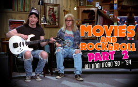 Movies & Rock 'n Roll (part 2): gli anni d'oro '90 – '94