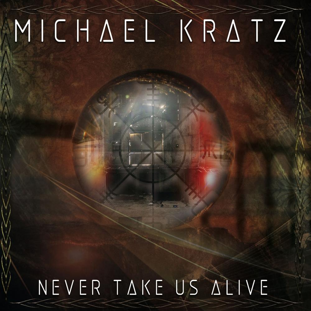 """Michael Kratz: pronto il primo singolo """"Never Take Us Alive"""" con ospite Dom Brown"""
