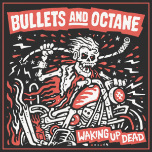 Bullets And Octane Waking