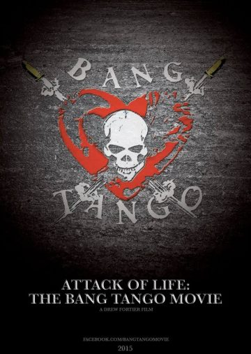 Attack of Life The Bang Tango Movie