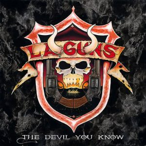 LA Guns the devil you know