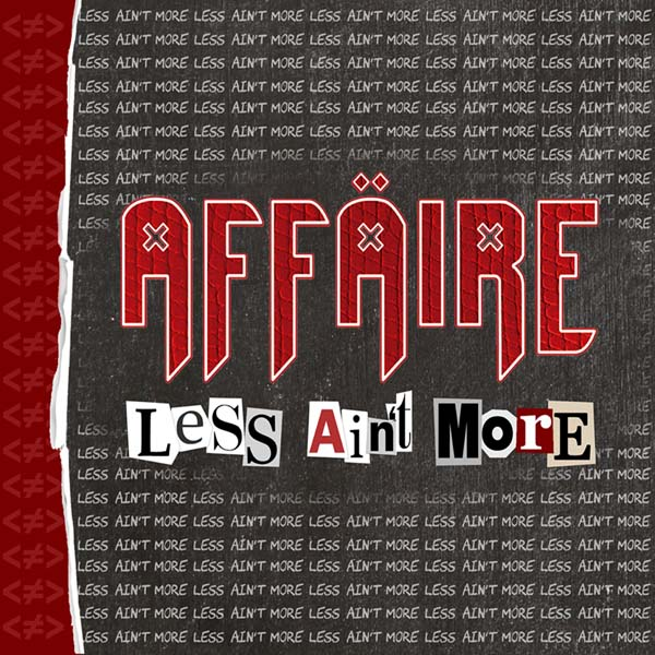 Affaire Less Ain't More