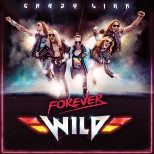 Crazy Lixx Forever Wild