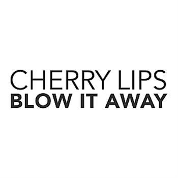 Cherry Lips - Blow It Away