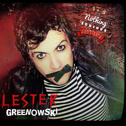 Lester Greenwski - It's Nothing Serious Just Life