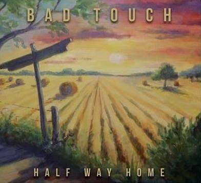Bad Touch - Halfway Home